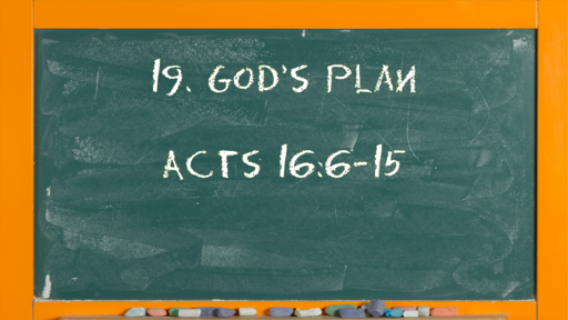 22 l The Action of the Church: God's Plan l Acts 16:6-15 l 05-30-21