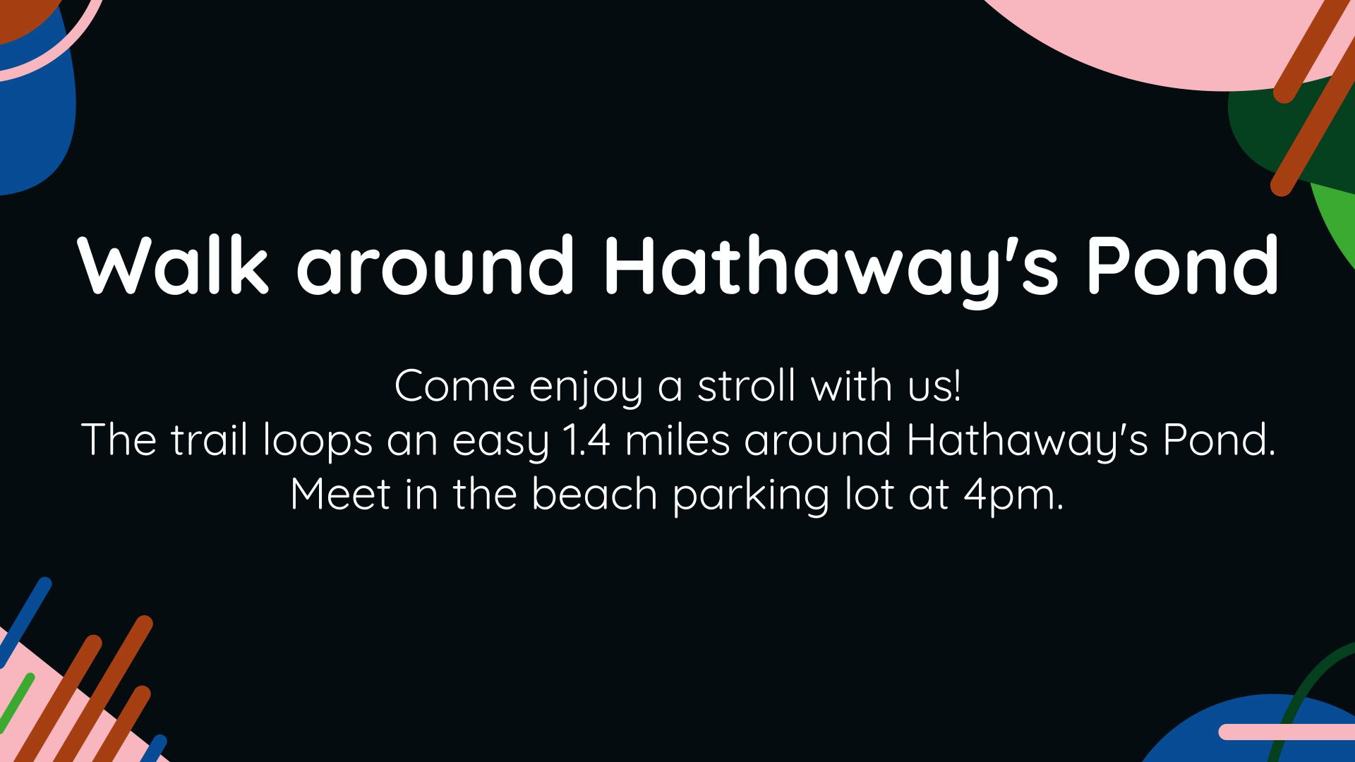 Walk around Hathaway's Pond