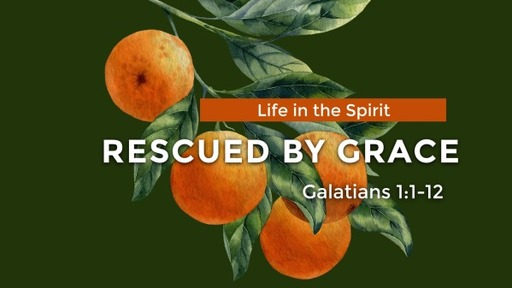 Galatians: Rescued By Grace