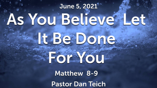 As You Believe  Let It Be Done For You