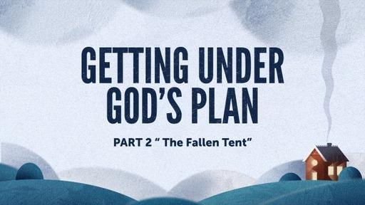 Getting Under God's Plan 2