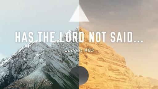 Has The Lord Not Said...