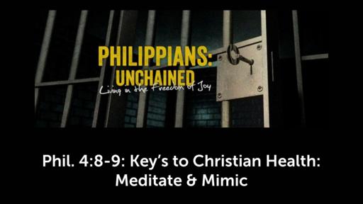 Key's to Christian Health:  Meditate & Mimic