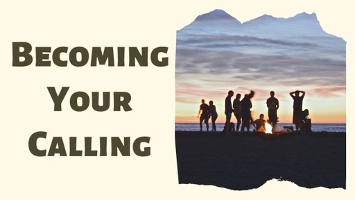 Becoming Our Calling Through Community