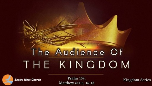 The Audience of the Kingdom (Part 1)