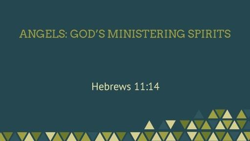 Angels: God's Ministering Spirits