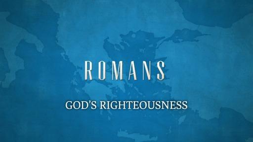 GOD'S RIGHTEOUSNESS (Romans 10:1-4)
