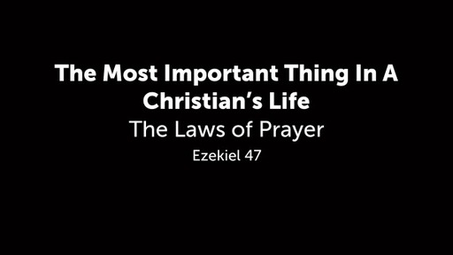 The Most Important Thing in A Christian's Life 6/6/2021