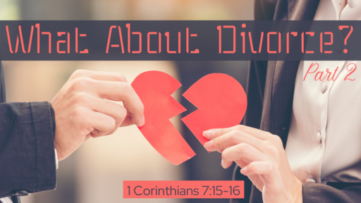 What About Divorce? Part 2