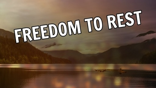 Freedom To Rest