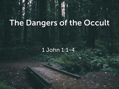The Dangers of the Occult