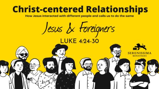 Jesus & Foreigners