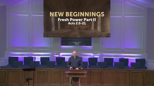 New Beginnings: Fresh Power Part II 5-9-21