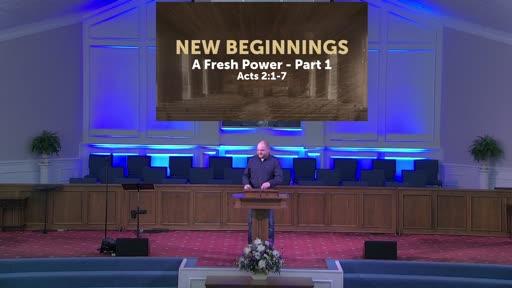 New Beginnings: Fresh Power Part I 4-18-21