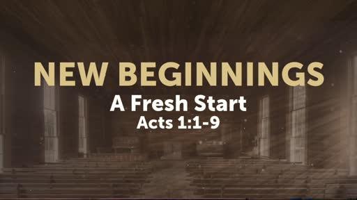 New Beginnings: A Fresh Start 4-11-21