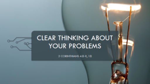 Clear Thinking About Your Problems