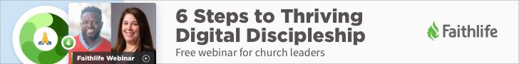 6 Steps to Thriving Digital Discipleship: Free webinar for church leaders