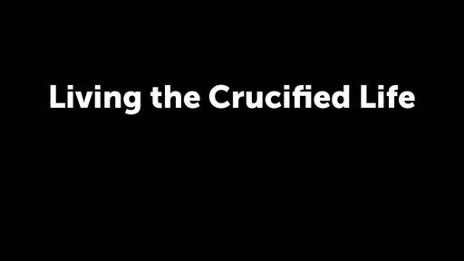 Living the Crucified Life
