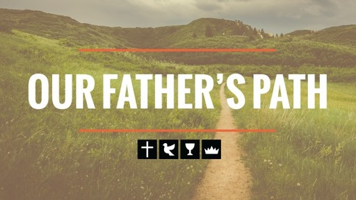 6-6-21 Unity (Our Father's Path)