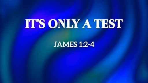 It's Only A Test