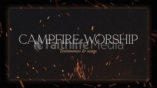 Campfire Worship Flames
