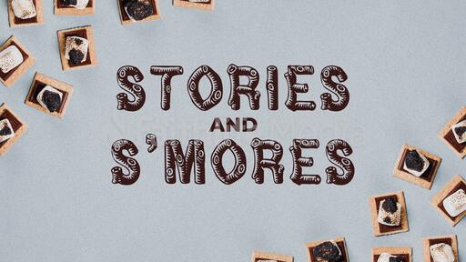 Stories and S'mores