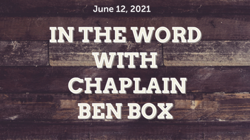In The Word with Chaplain Ben Box