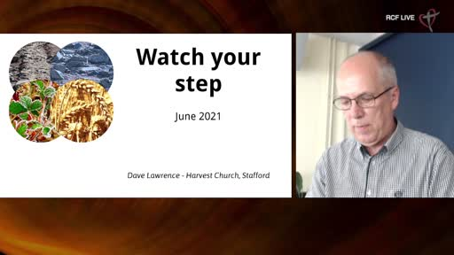 130621 All Aged Service - dave Lawrence - Watch your step