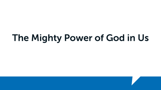 The Mighty Power of God in Us
