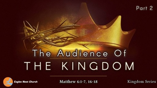 The Audience of the Kingdom (Part 2)