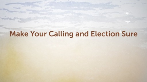 Make Your Calling and Election Sure