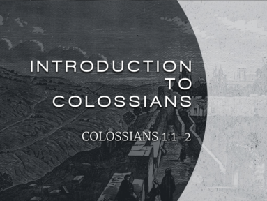 Introduction to Colossians 06/13/21