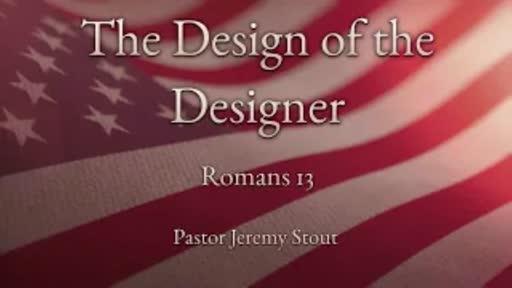 The Design Of The Designer - Romans 13:1-7