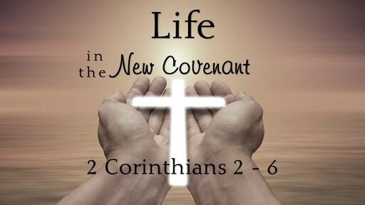 6-13-21 Life in the New Covenant, part 10, Endurance!, 2 Corinthians 6:3-7:2