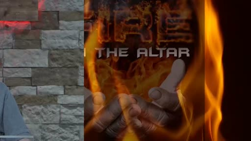 2021.06.15 PM Fire on the Altar