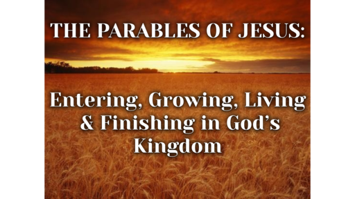 6/20/21 - Parables of Jesus  - wk 3 - The Cloth and Wineskin