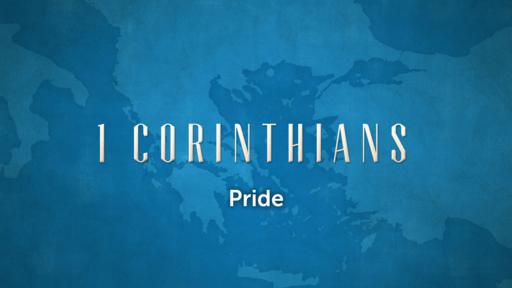 1 Corinthians - Pride