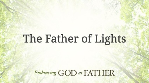 The Father of Lights 06 20 2021