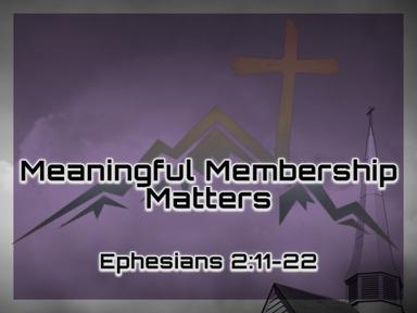Meaningful Membership Matters
