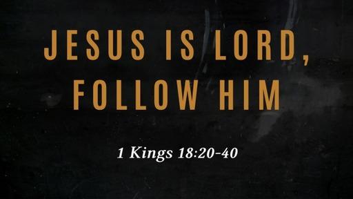 Jesus is Lord, Follow Him