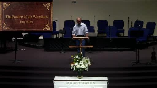 Sunday Morning Worship, June 20, 2021, Parable of the Wineskins