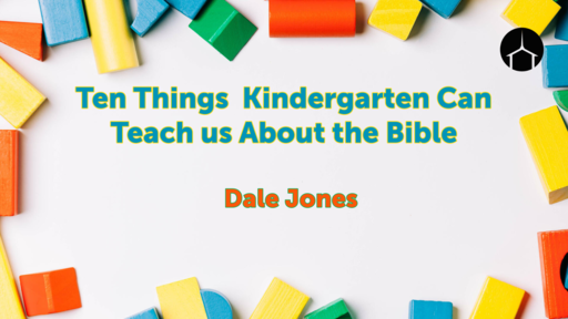 10 Things Kindergarten Can Teach Us About the Bible