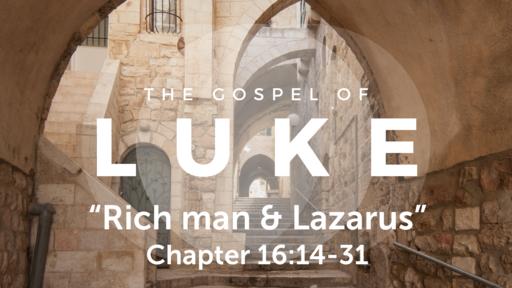 "Luke 16:14-31 ""The rich man & Lazarus"", Sunday June 20, 2021"