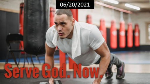 Serve God. Now.