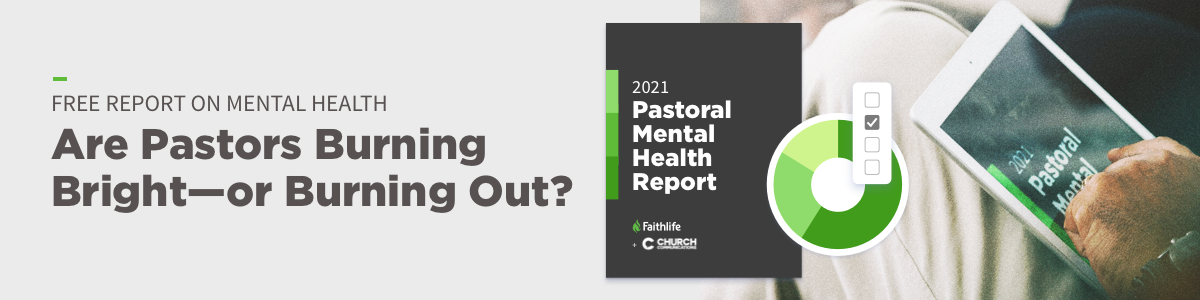 Free Report on Mental Health: Are Pastors Burning Bright—or Burning Out?