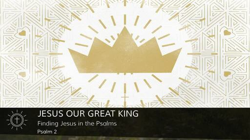 Finding Jesus in the Psalms