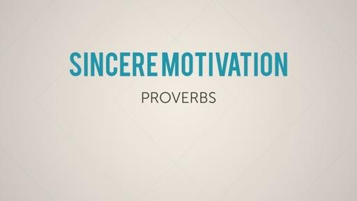 Sincere Motivation