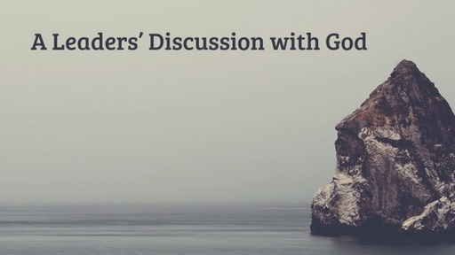 A Leaders' Discussion with God
