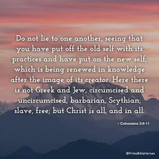 Do Not Lie To One Another Seeing That You Have Put Off The Old Self With It Esv-56964