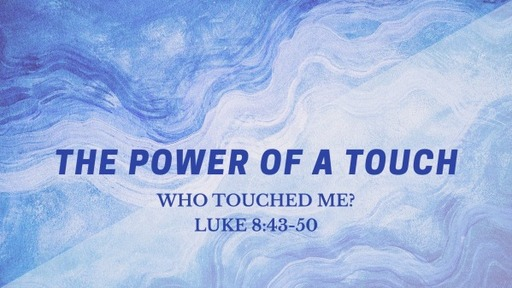 The Power of a Touch
